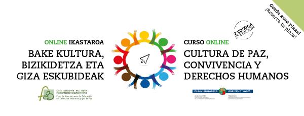 II. EDIZIOA Bakearen, Bizikidetzaren eta Giza Eskubideen Kultura online ikastaroa